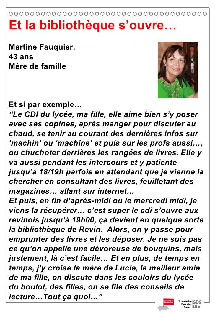"""Et la bibliothèque s'ouvre… Martine Fauquier,  43 ans Mère de famille Et si par exemple… """" Le CDI du lycée, ma fille, elle..."""