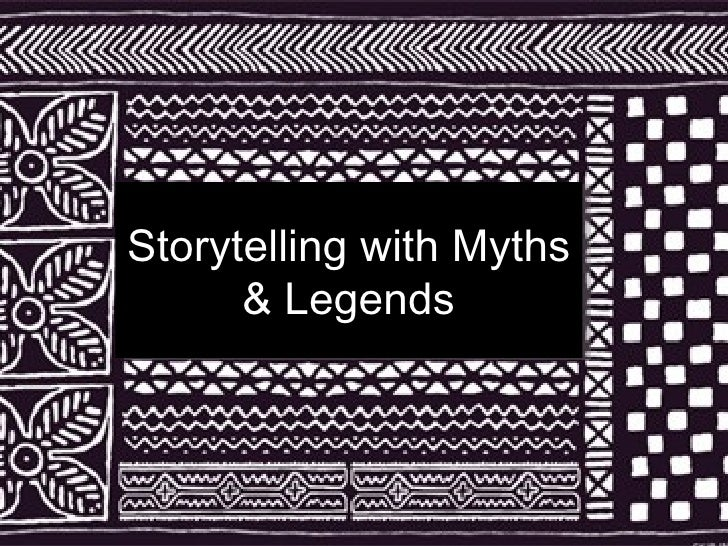 Storytelling with Myths & Legends