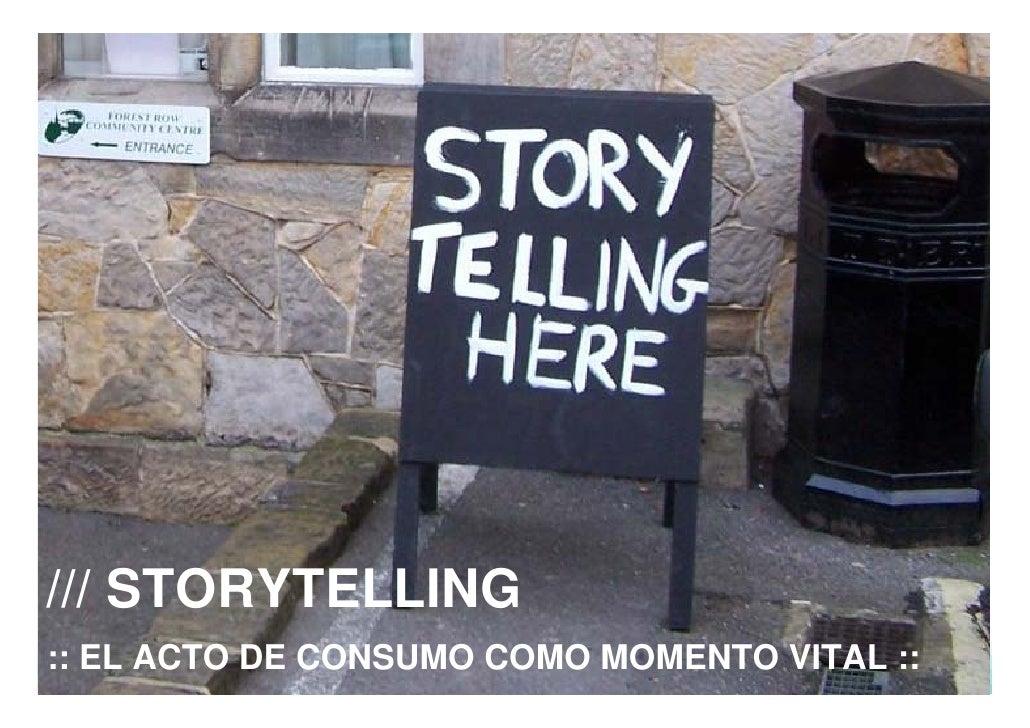 STORYTELLING: el acto de consumo como momento vital                        Pepa Casado D'Amato                            ...
