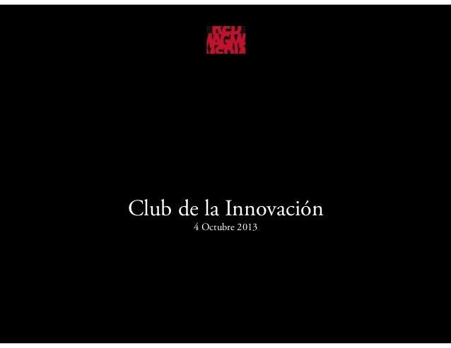 Club de la Innovación 4 Octubre 2013