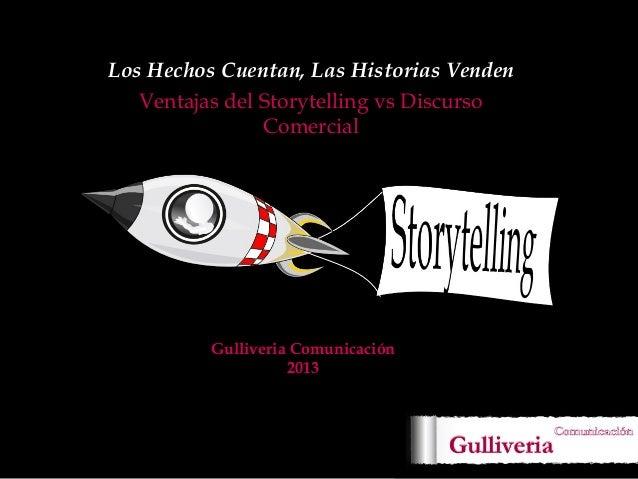 Los Hechos Cuentan, Las Historias Venden Ventajas del Storytelling vs Discurso Comercial  Gulliveria Comunicación 2013