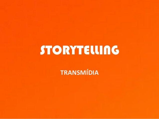 STORYTELLING TRANSMÍDIA
