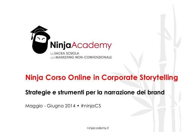 ninjacademy.it Ninja Corso Online in Corporate Storytelling Strategie e strumenti per la narrazione dei brand Maggio - Giu...