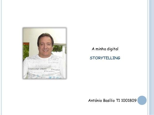António Basílio T1 1001809 A minha digital STORYTELLING