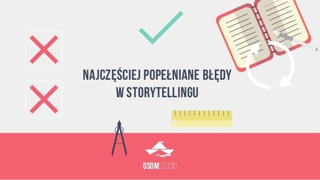 STUDIOOSOM Najczęściej popełniane błędy w storytellingu