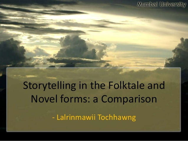 Storytelling in the Folktale and Novel forms: a Comparison - Lalrinmawii Tochhawng