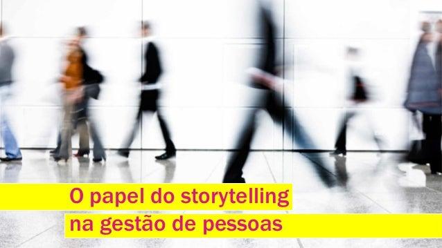 O papel do storytelling  na gestão de pessoas