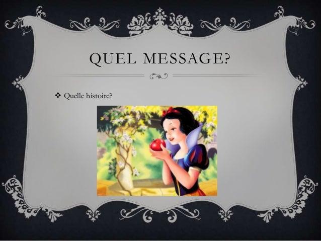 QUEL MESSAGE? Quelle histoire?