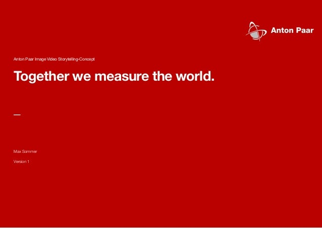 Together we measure the world. _ Max Sommer Version 1 Anton Paar Image Video Storytelling-Concept