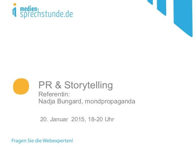 PR & Storytelling Referentin: Nadja Bungard, mondpropaganda 20. Januar 2015, 18-20 Uhr