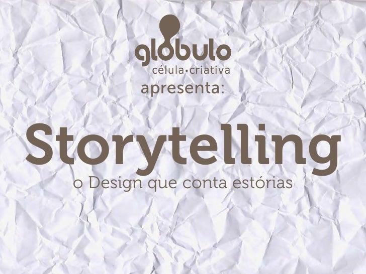 apresenta:Storytelling o Design que conta estórias
