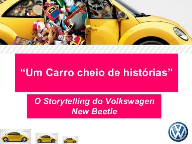 """""""Um Carro cheio de histórias"""" O Storytelling do Volkswagen New Beetle"""