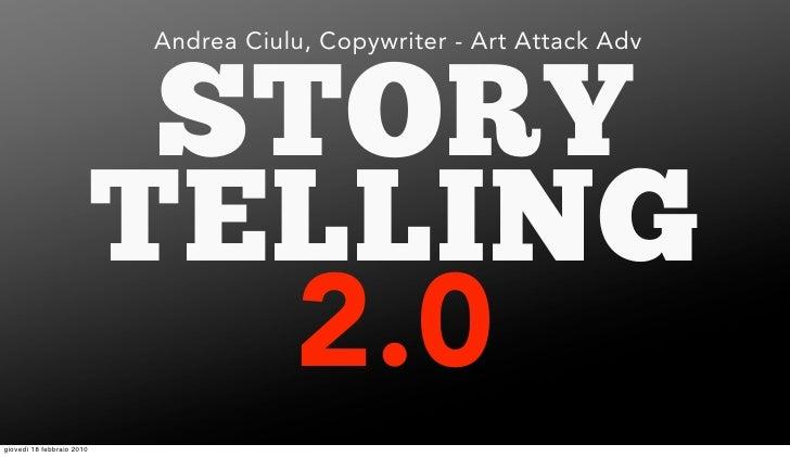 Andrea Ciulu, Copywriter - Art Attack Adv                                STORY                            TELLING         ...