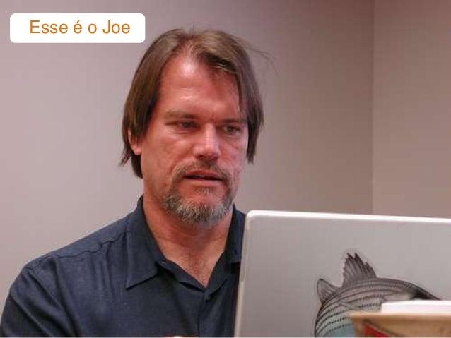 Esse é o Joe