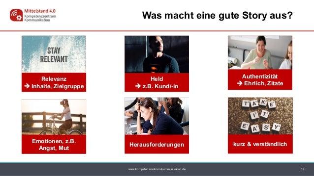 www.kompetenzzentrum-kommunikation.de Held  z.B. Kund/-in Authentizität  Ehrlich, Zitate Relevanz  Inhalte, Zielgruppe ...