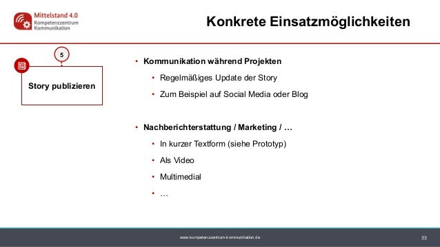 www.kompetenzzentrum-kommunikation.de • Kommunikation während Projekten • Regelmäßiges Update der Story • Zum Beispiel auf...