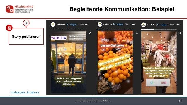 www.kompetenzzentrum-kommunikation.de 34 Begleitende Kommunikation: Beispiel Story publizieren 5 Instagram: Alnatura