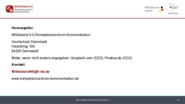 www.kompetenzzentrum-kommunikation.de Herausgeber Mittelstand 4.0-Kompetenzzentrum Kommunikation Hochschule Darmstadt Haar...