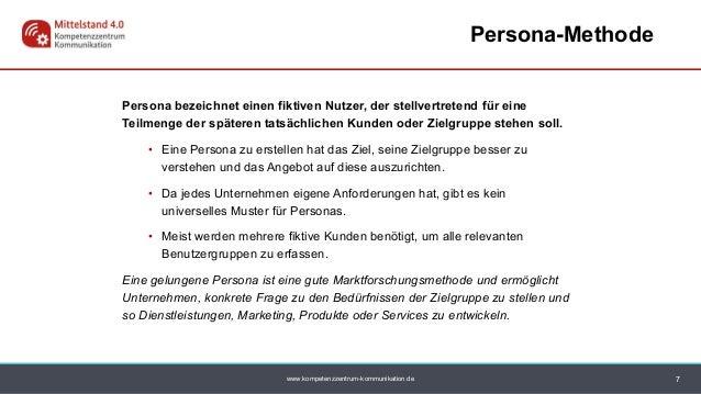 www.kompetenzzentrum-kommunikation.de Persona bezeichnet einen fiktiven Nutzer, der stellvertretend für eine Teilmenge der...
