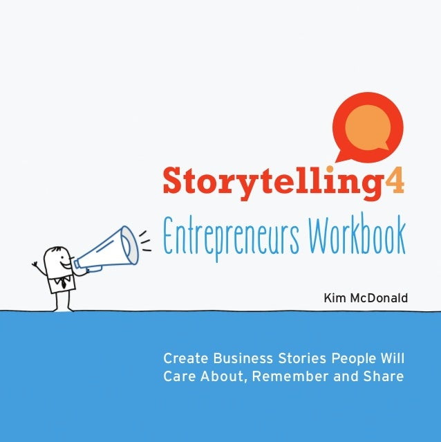 Storytelling4 Entrepreneurs presents the key elements for building a successful business with storybook simplicity: 	 • va...