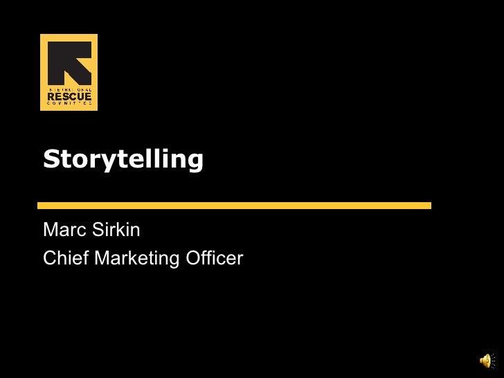 Storytelling Marc Sirkin Chief Marketing Officer