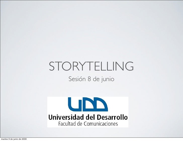 STORYTELLING                               Sesión 8 de junio     martes 9 de junio de 2009