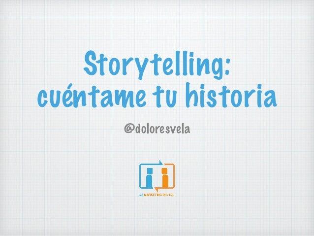 Storytelling: cuéntame tu historia @doloresvela