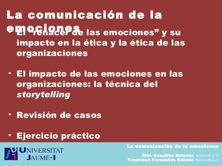 La comunicación de la emociones Elsa González Esteban  [email_address] Francisco Fernández Beltrán  [email_address] <ul><l...