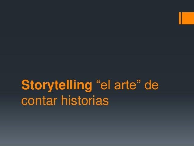 """Storytelling """"el arte"""" de contar historias"""