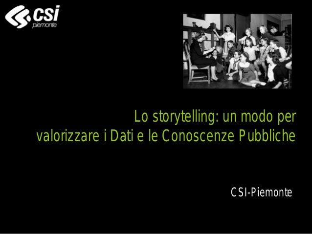 Lo storytelling: un modo per valorizzare i Dati e le Conoscenze Pubbliche CSI-Piemonte