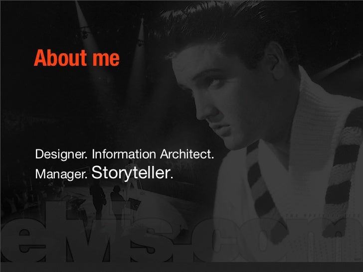 About me    Designer. Information Architect. Manager. Storyteller.