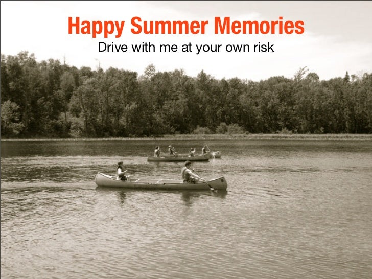 Happy Summer Memories   Drive with me at your own risk