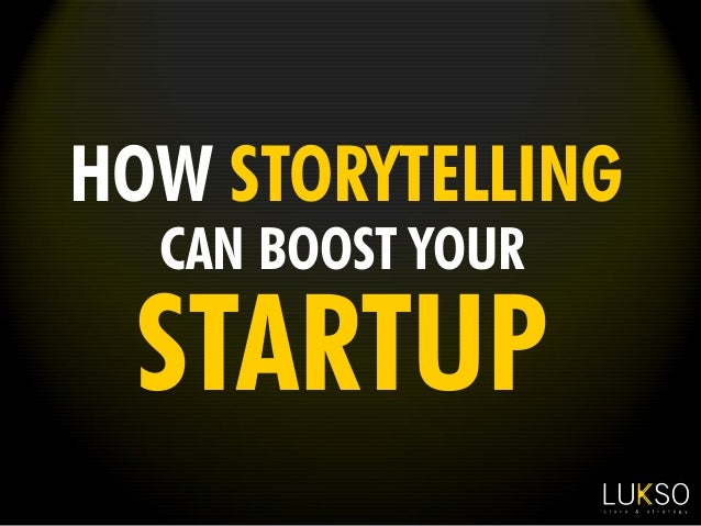 HOW STORYTELLING STARTUP CAN BOOST YOUR