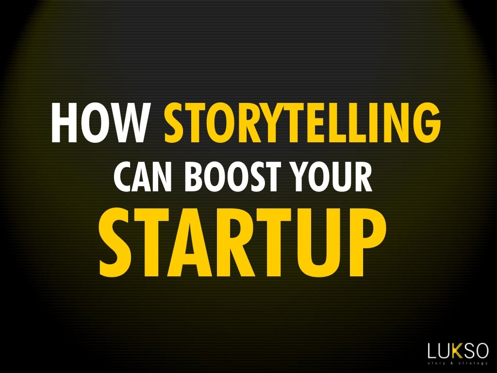 How Storytelling can boost your startup