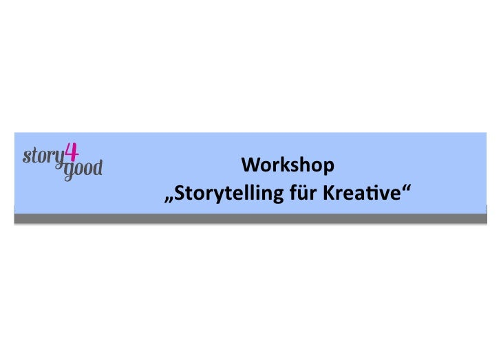 "Workshop	  ""Storytelling	  für	  Krea6ve"""