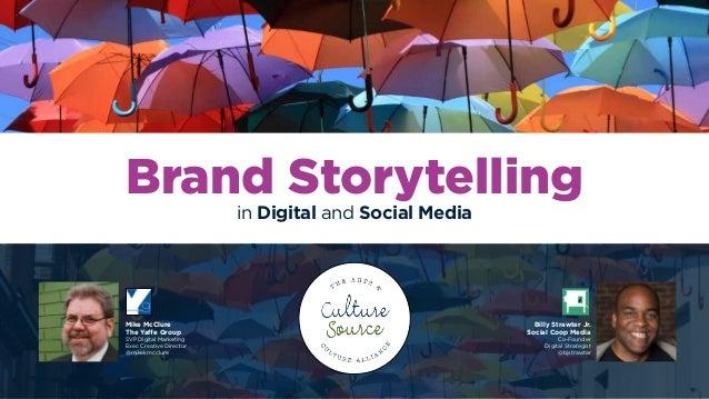 Brand Storytelling in Digital and Social Media Billy Strawter Jr. Social Coop Media Co-Founder Digital Strategist @bjstraw...
