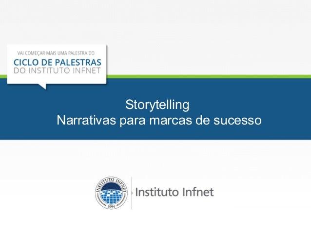 Storytelling  Narrativas para marcas de sucesso