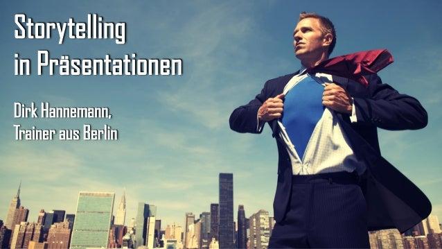 Storytelling in Präsentationen  Dirk Hannemann, Trainer aus Berlin