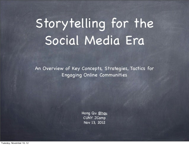 Storytelling for the                            Social Media Era                           An Overview of Key Concepts, St...