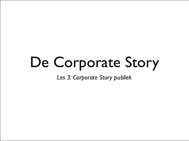 De Corporate Story Les 3: Corporate Story publiek
