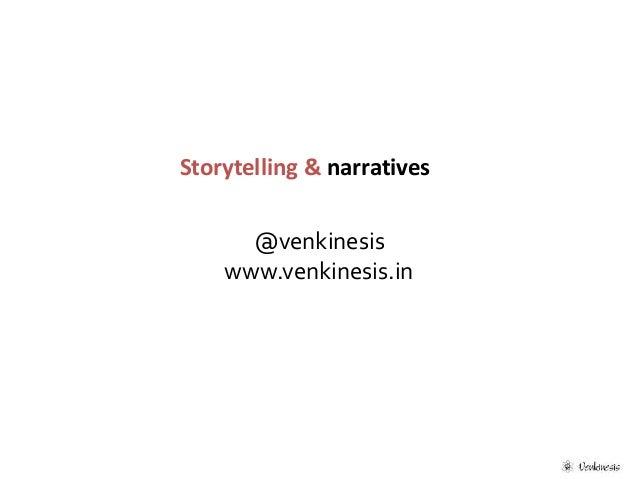 Storytelling & narratives  @venkinesis  www.venkinesis.in