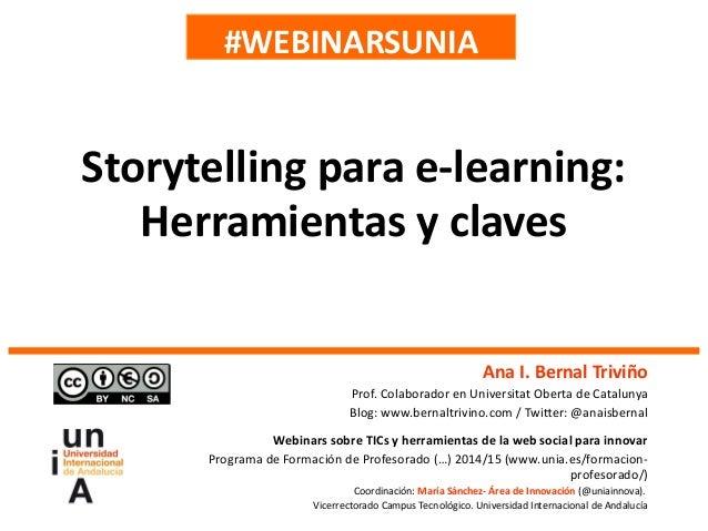 #WEBINARSUNIA Ana I. Bernal Triviño Prof. Colaborador en Universitat Oberta de Catalunya Blog: www.bernaltrivino.com / Twi...