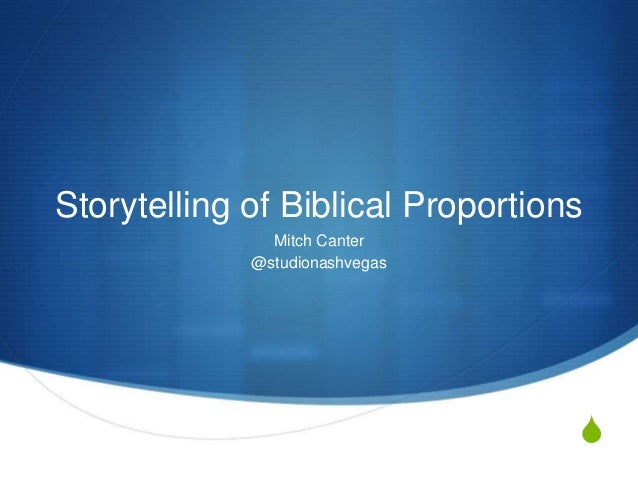S Storytelling of Biblical Proportions Mitch Canter @studionashvegas