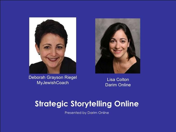Lisa Colton Darim Online Strategic Storytelling Online Presented by Darim Online Deborah Grayson Riegel MyJewishCoach