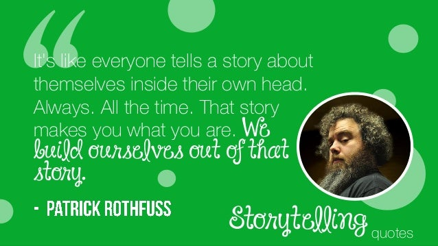 Storytelling Quotes It's Like Everyone