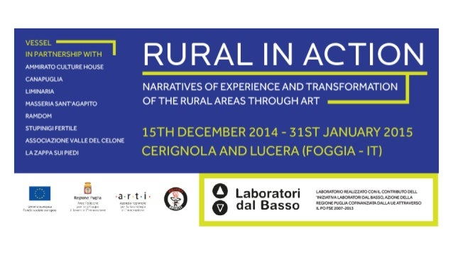 Rural in Action ha attivato percorsi di ricerca e apprendimento informale guidati da artisti e operatori culturali la cui ...