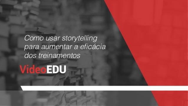 Como usar storytelling para aumentar a eficácia dos treinamentos
