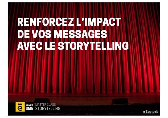RENFORCEZ L'IMPACT DE VOS MESSAGES AVEC LE STORYTELLING MASTER CLASS STORYTELLING