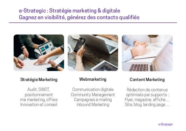 e-Strategic : Stratégie marketing & digitale Gagnez en visibilité, générez des contacts qualifiés Webmarketing Communicati...