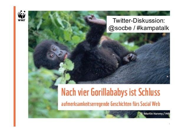 NachvierGorillababysistSchluss aufmerksamkeitserregende Geschichten fürs SocialWeb 1 Twitter-Diskussion: @socbe / #kampata...